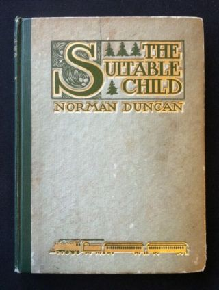 E. S. Green Illus] The Suitable Child. Norman Duncan