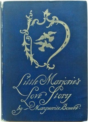 Little Marjorie's Love Story. Marguerite Bouvet