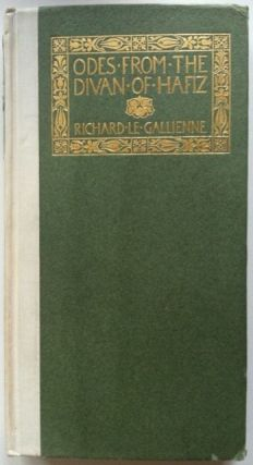 Odes From the Divan of Hafiz. Richard Le Gallienne