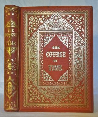 BINDING, VICTORIAN] The Course of Time, A Poem. Victorian Binding, Robert Pollok