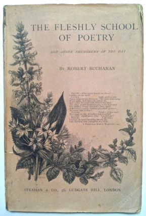 [Buchanan] The Fleshly School of Poetry and Other Phenomena of the Day [With ALS from Buchanan tipped-in]. Robert Buchanan.